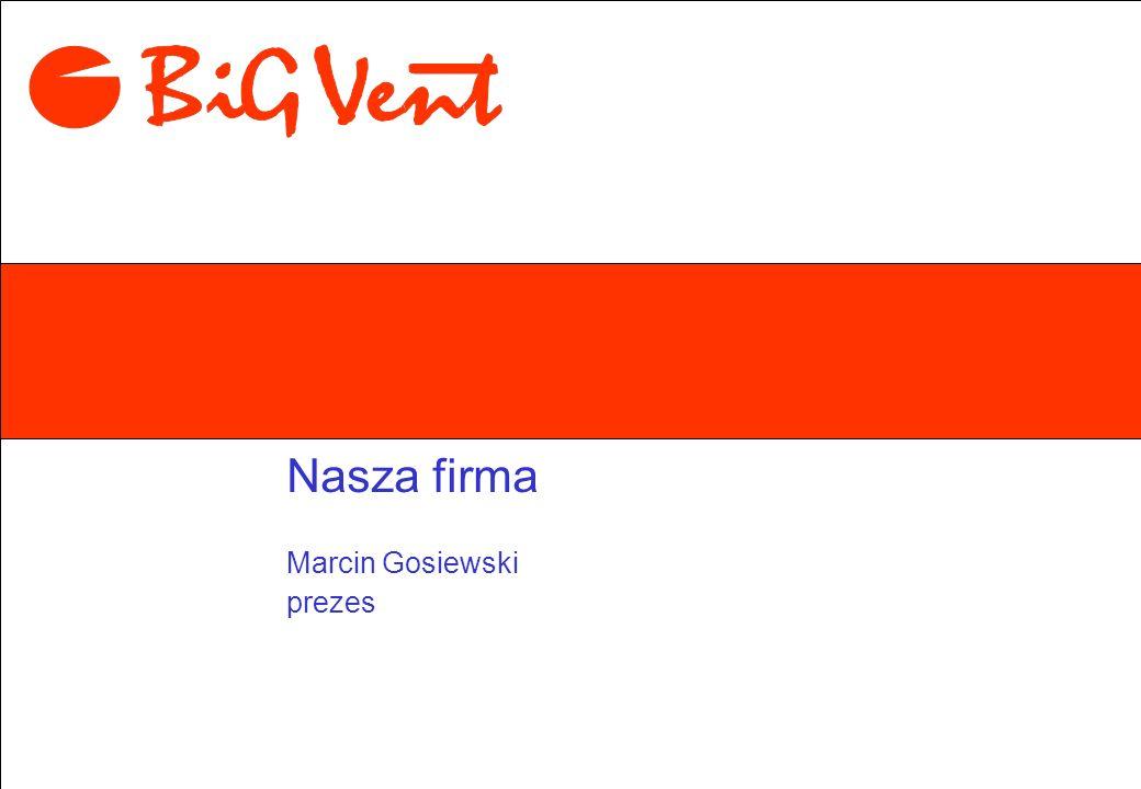 1piątek, 16 maja 2014 Nasza firma Marcin Gosiewski prezes