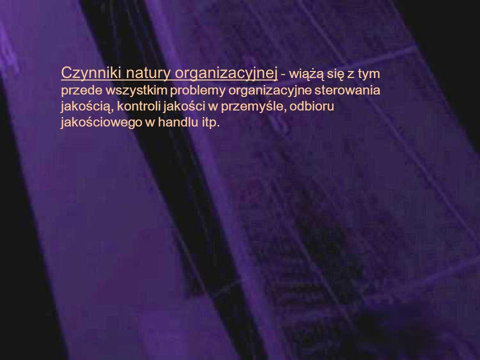 Metody badania jakości towarów: - organoleptyczne - laboratoryjne - doświadczalnego użytkowania