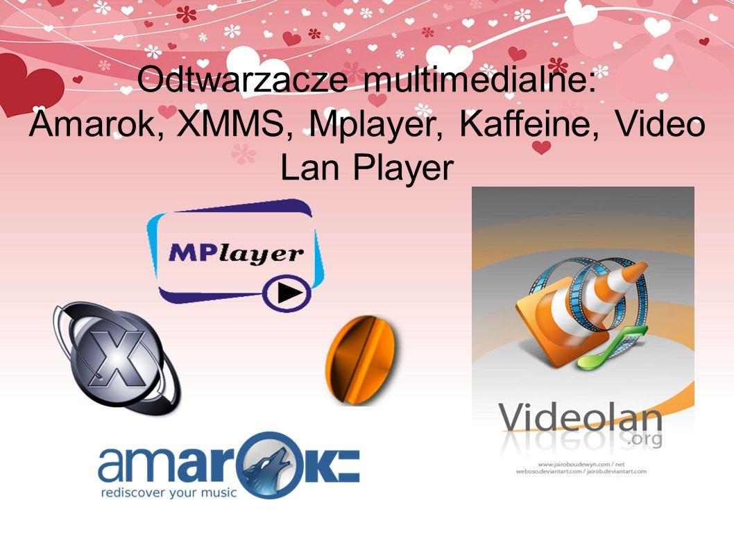 Odtwarzacze multimedialne: Amarok, XMMS, Mplayer, Kaffeine, Video Lan Player