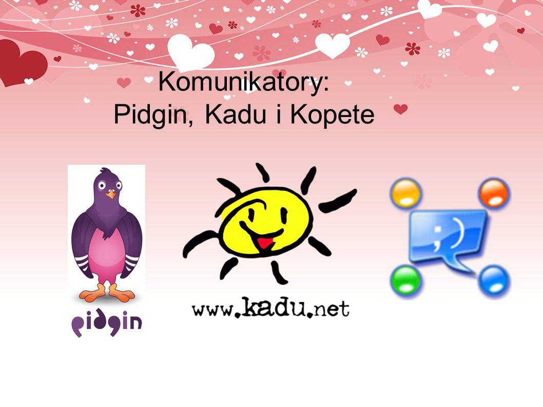 Komunikatory: Pidgin, Kadu i Kopete