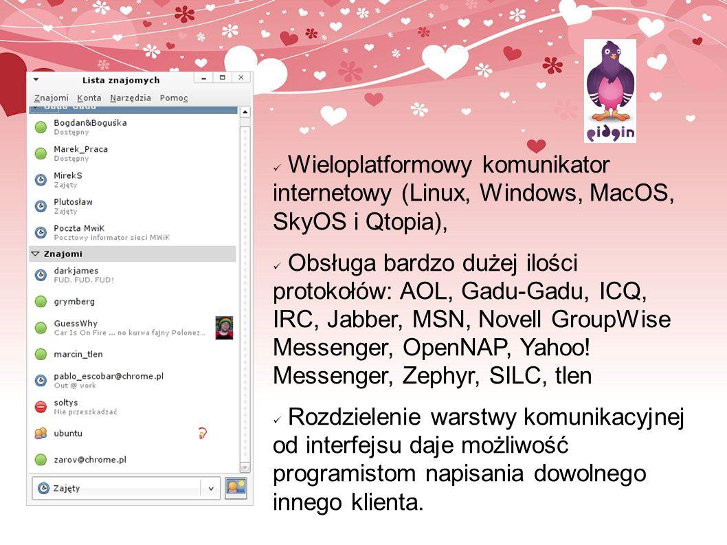 Wieloplatformowy komunikator internetowy (Linux, Windows, MacOS, SkyOS i Qtopia), Obsługa bardzo dużej ilości protokołów: AOL, Gadu-Gadu, ICQ, IRC, Ja