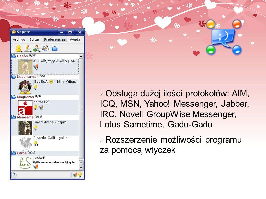 Obsługa dużej ilości protokołów: AIM, ICQ, MSN, Yahoo! Messenger, Jabber, IRC, Novell GroupWise Messenger, Lotus Sametime, Gadu-Gadu Rozszerzenie możl