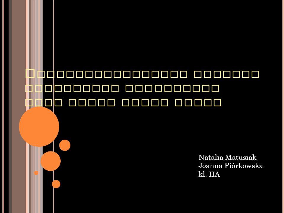 N AJPOPULARNIEJSZE GATUNKI LITERATURY MODERNIZMU ORAZ CECHY STYLU EPOKI Natalia Matusiak Joanna Piórkowska kl.
