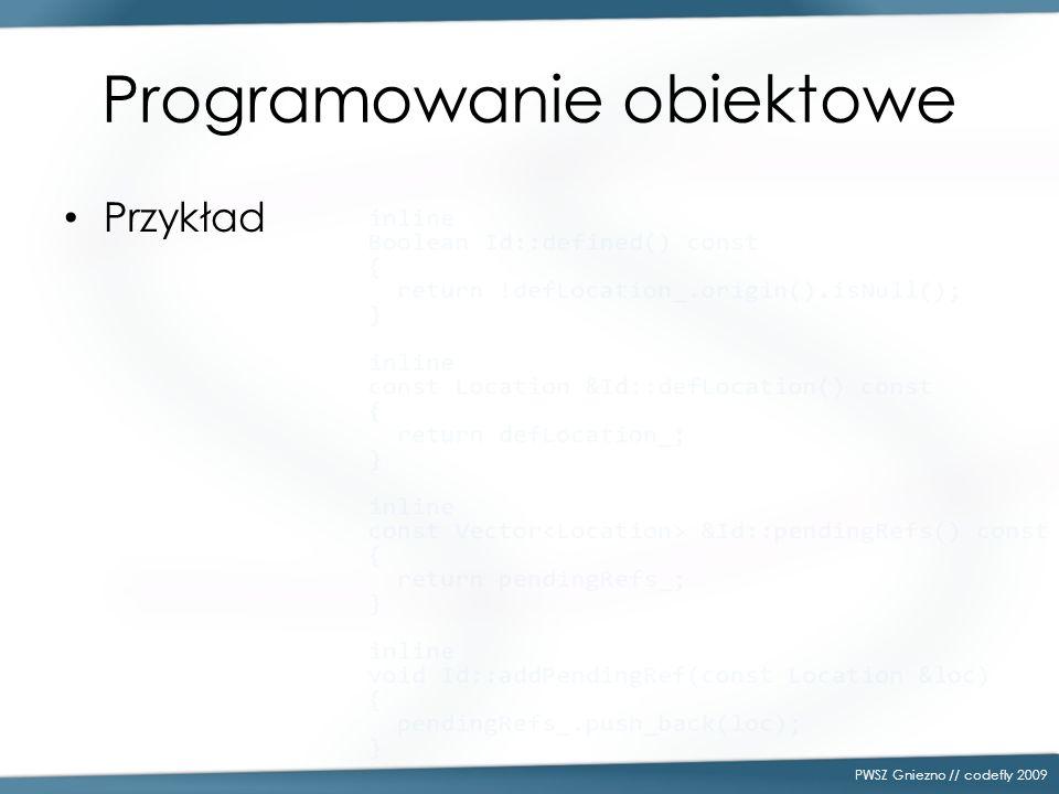 Programowanie obiektowe Przykład PWSZ Gniezno // codefly 2009