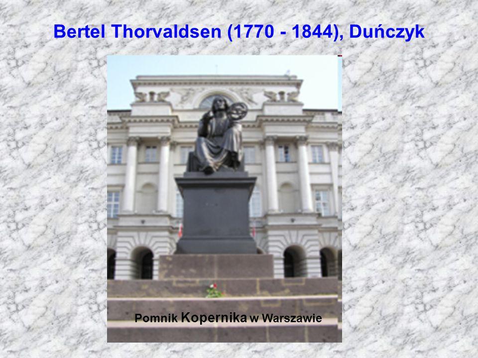 Bertel Thorvaldsen (1770 - 1844), Duńczyk Pomnik Kopernika w Warszawie