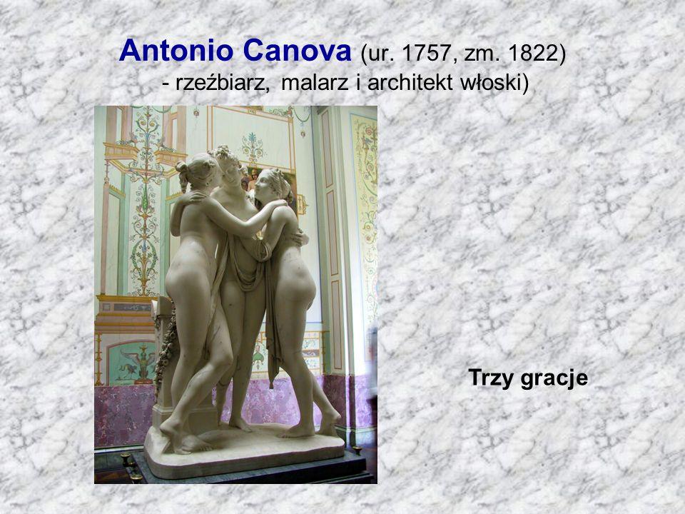Antonio Canova (ur. 1757, zm. 1822) - rzeźbiarz, malarz i architekt włoski) Trzy gracje