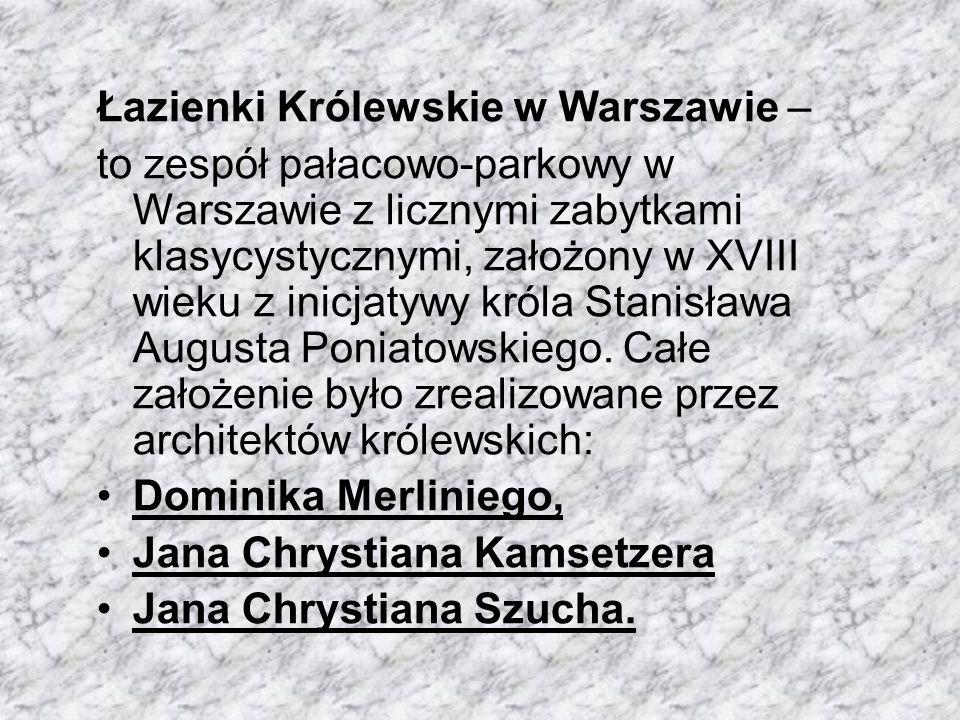 Łazienki Królewskie w Warszawie – to zespół pałacowo-parkowy w Warszawie z licznymi zabytkami klasycystycznymi, założony w XVIII wieku z inicjatywy kr