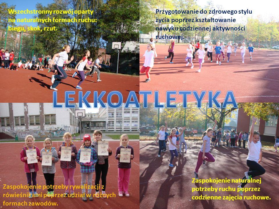 Wszechstronny rozwój oparty na naturalnych formach ruchu: biegu, skok, rzut. Przygotowanie do zdrowego stylu życia poprzez kształtowanie nawyku codzie