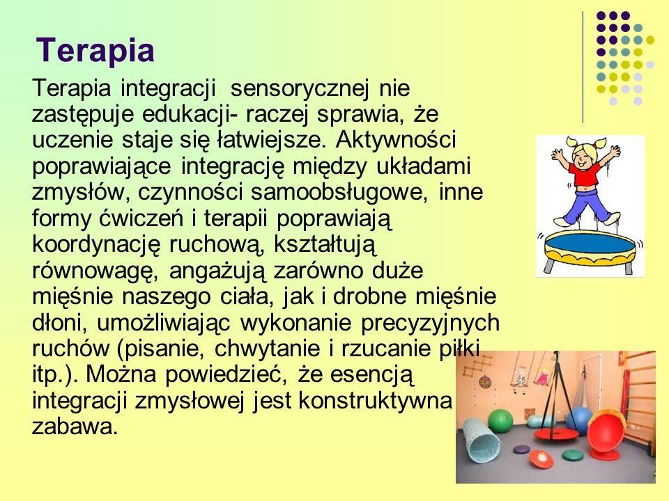 Terapia Terapia integracji sensorycznej nie zastępuje edukacji- raczej sprawia, że uczenie staje się łatwiejsze. Aktywności poprawiające integrację mi