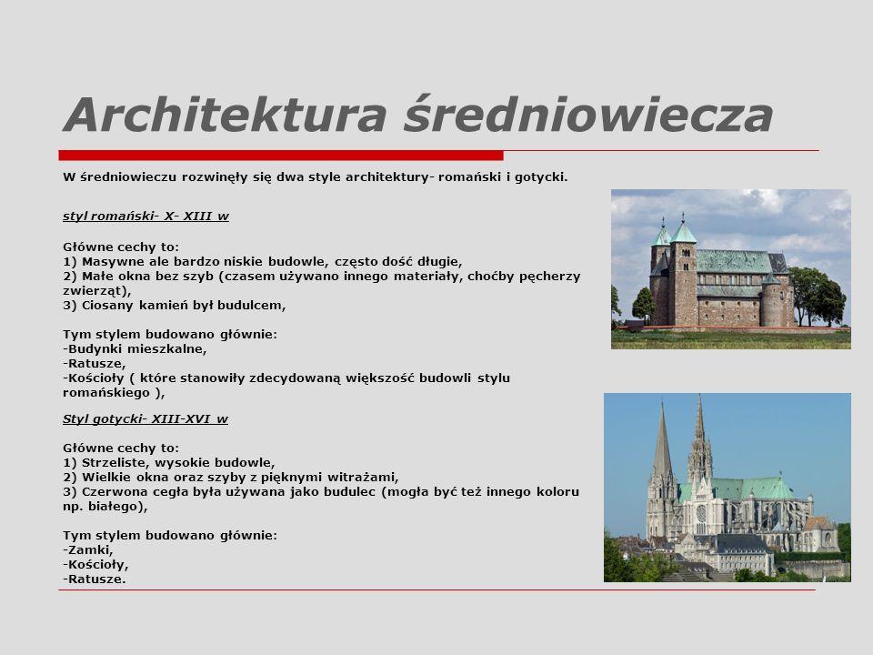 Architektura średniowiecza W średniowieczu rozwinęły się dwa style architektury- romański i gotycki. styl romański- X- XIII w Główne cechy to: 1) Masy