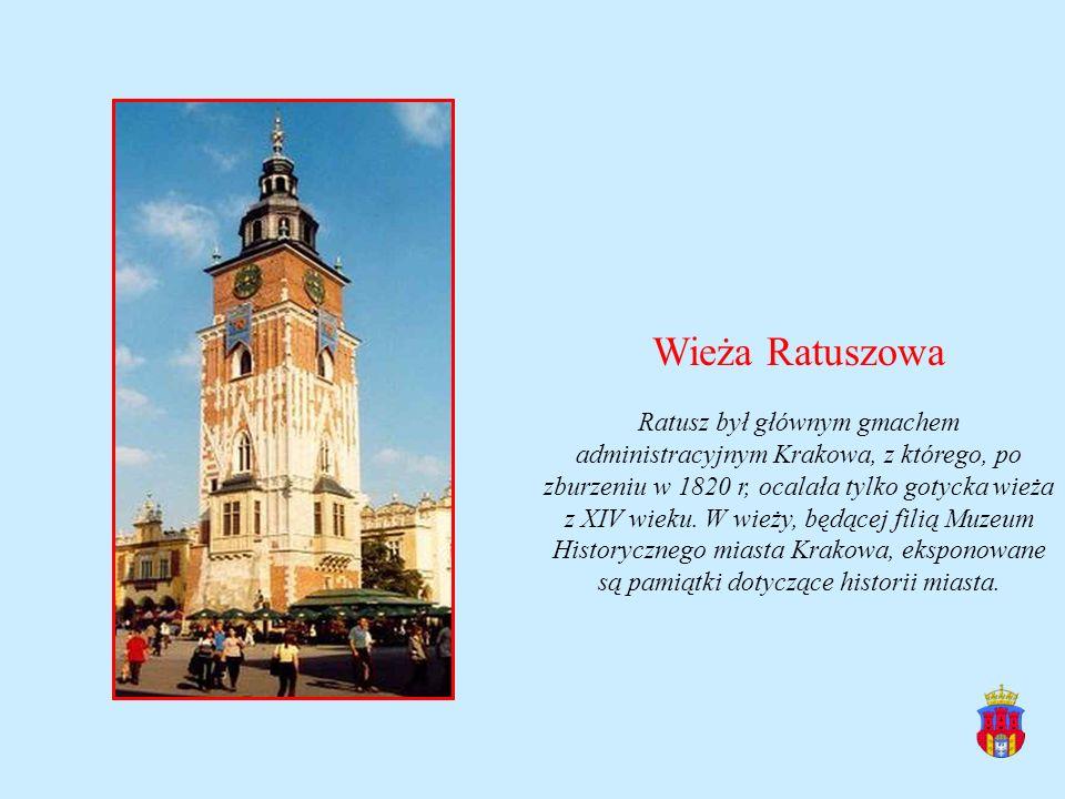 Wieża Ratuszowa Ratusz był głównym gmachem administracyjnym Krakowa, z którego, po zburzeniu w 1820 r, ocalała tylko gotycka wieża z XIV wieku. W wież