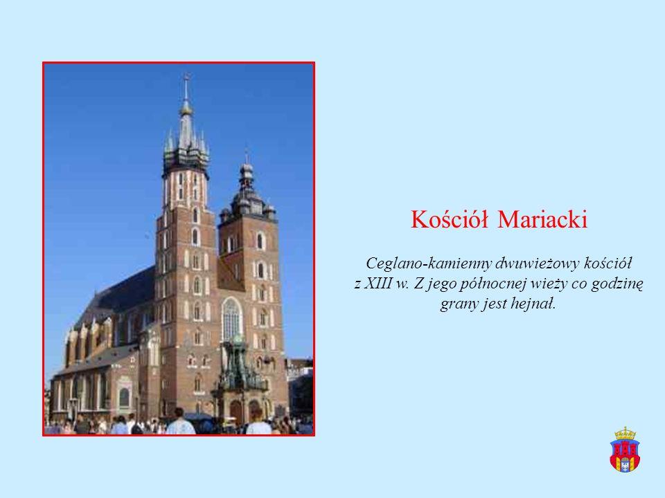 Kościół Mariacki Ceglano-kamienny dwuwieżowy kościół z XIII w. Z jego północnej wieży co godzinę grany jest hejnał.