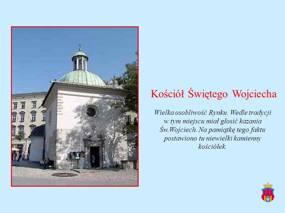 Kościół Świętego Wojciecha Wielka osobliwość Rynku. Wedle tradycji w tym miejscu miał głosić kazania Św.Wojciech. Na pamiątkę tego faktu postawiono tu