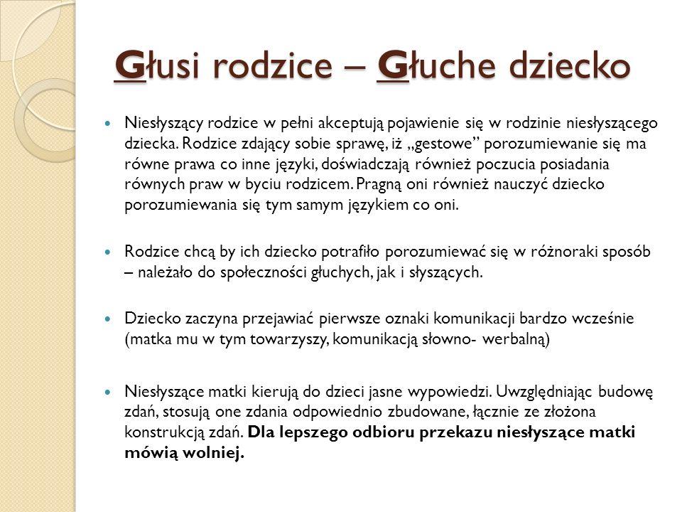 Sposoby komunikacji: Metoda migowa Daktylografia - mowa palcowa Fonogesty Metoda kombinowana Metoda totalnej komunikacji