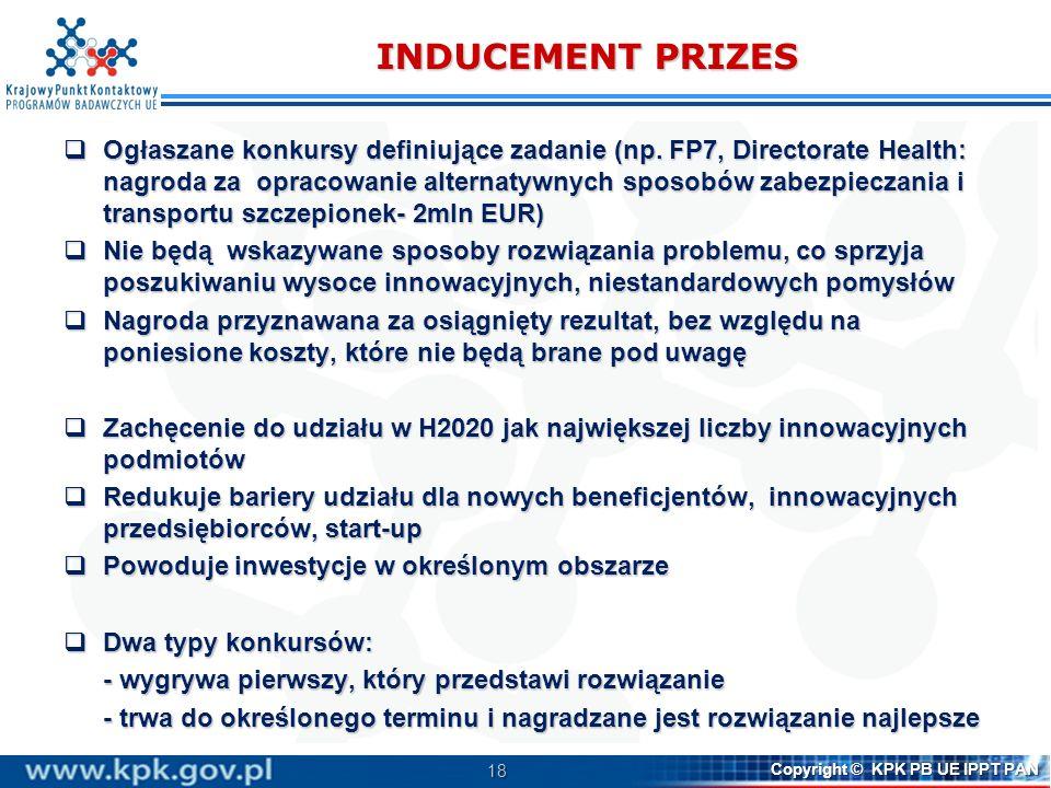 18 Copyright © KPK PB UE IPPT PAN INDUCEMENT PRIZES Ogłaszane konkursy definiujące zadanie (np.