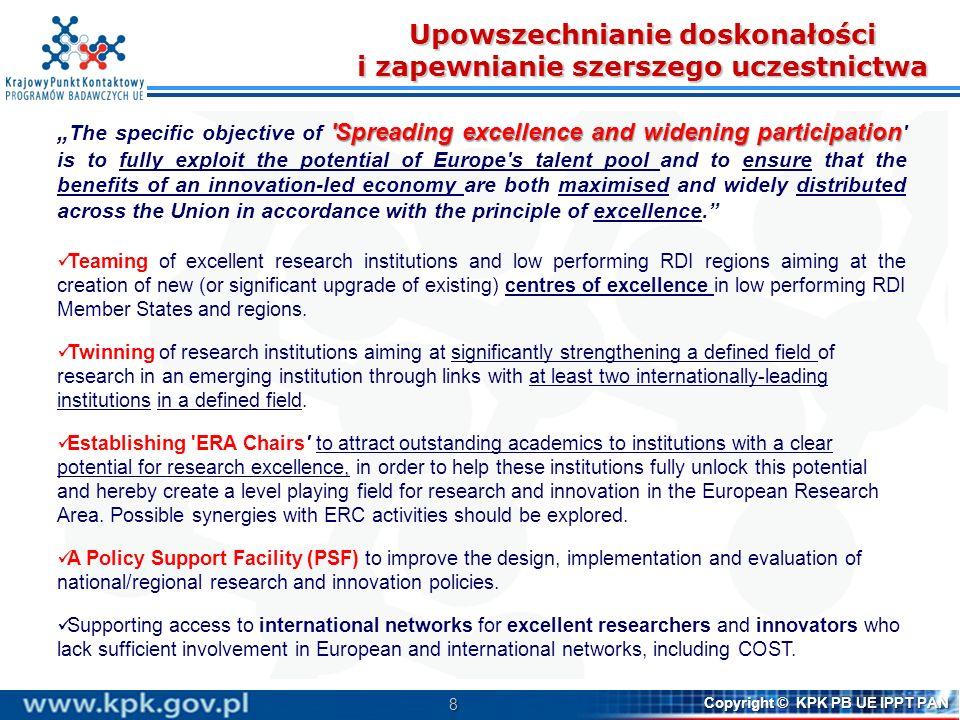 8 Copyright © KPK PB UE IPPT PAN Upowszechnianie doskonałości i zapewnianie szerszego uczestnictwa 'Spreading excellence and widening participation Th