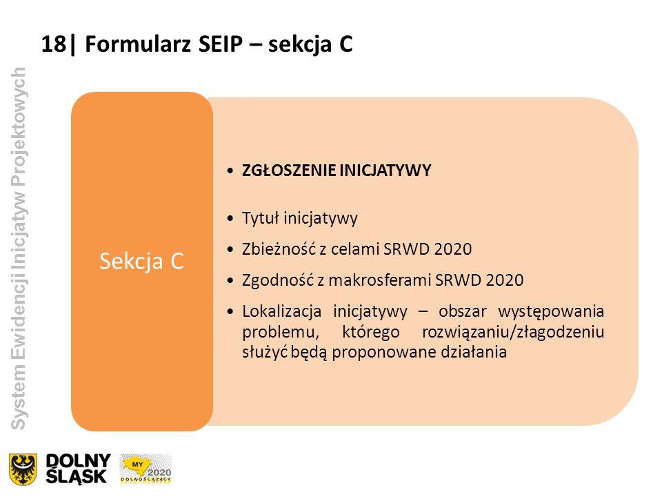 System Ewidencji Inicjatyw Projektowych ZGŁOSZENIE INICJATYWY Tytuł inicjatywy Zbieżność z celami SRWD 2020 Zgodność z makrosferami SRWD 2020 Lokaliza