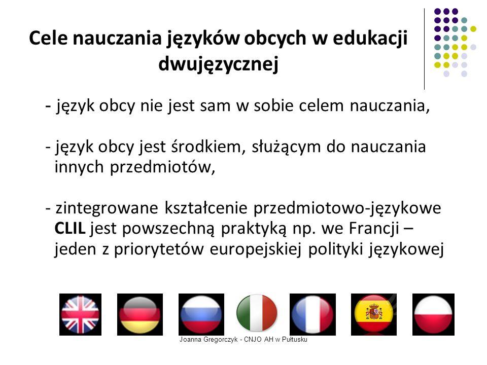 - język obcy nie jest sam w sobie celem nauczania, - język obcy jest środkiem, służącym do nauczania innych przedmiotów, - zintegrowane kształcenie przedmiotowo-językowe CLIL jest powszechną praktyką np.