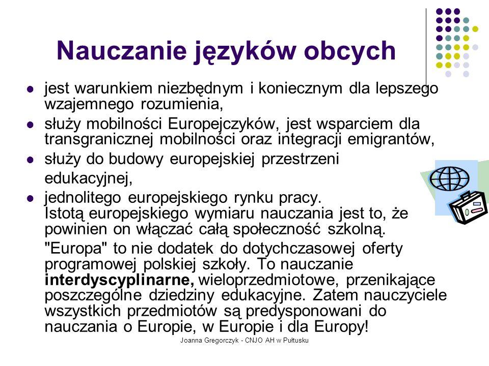 Nauczanie języków obcych jest warunkiem niezbędnym i koniecznym dla lepszego wzajemnego rozumienia, służy mobilności Europejczyków, jest wsparciem dla transgranicznej mobilności oraz integracji emigrantów, służy do budowy europejskiej przestrzeni edukacyjnej, jednolitego europejskiego rynku pracy.