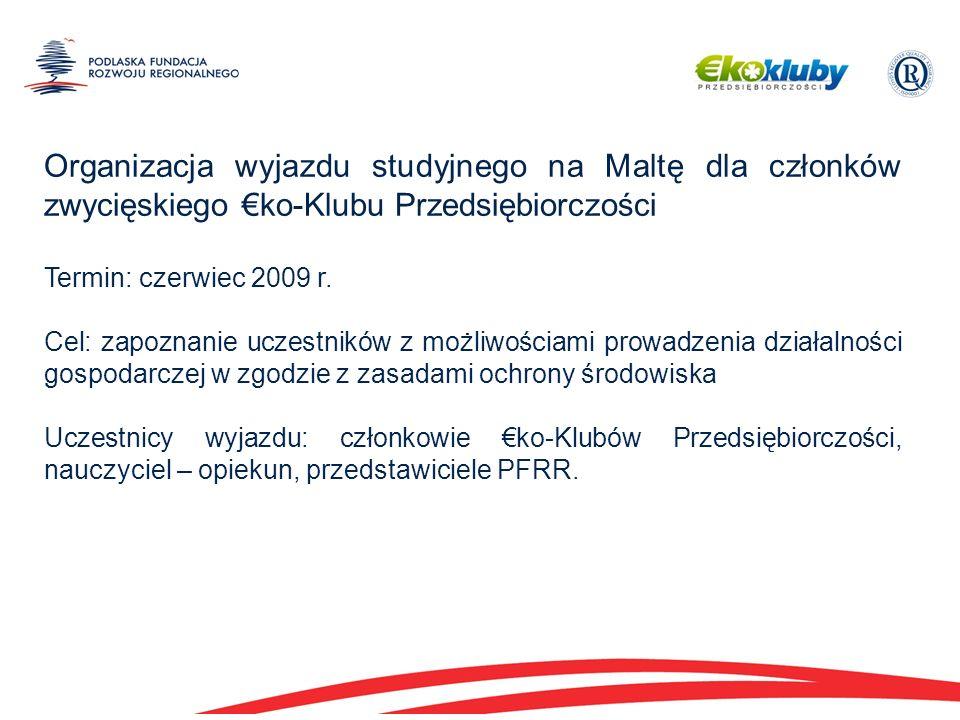 Organizacja wyjazdu studyjnego na Maltę dla członków zwycięskiego ko-Klubu Przedsiębiorczości Termin: czerwiec 2009 r.