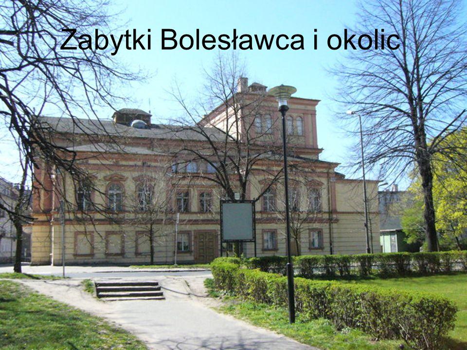 Zabytki Bolesławca i okolic