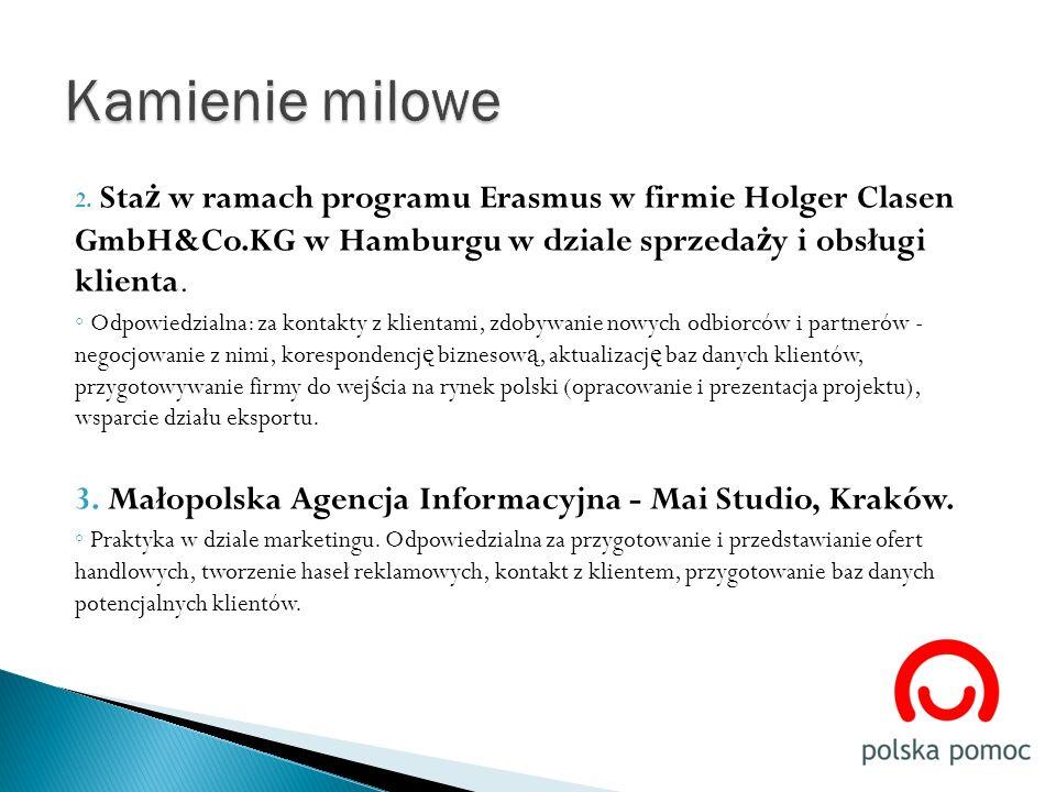 2. Sta ż w ramach programu Erasmus w firmie Holger Clasen GmbH&Co.KG w Hamburgu w dziale sprzeda ż y i obsługi klienta. Odpowiedzialna: za kontakty z