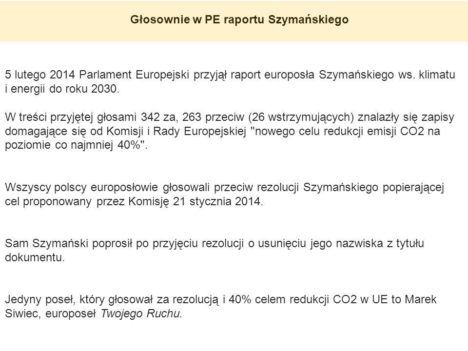 Głosownie w PE raportu Szymańskiego 5 lutego 2014 Parlament Europejski przyjął raport europosła Szymańskiego ws. klimatu i energii do roku 2030. W tre