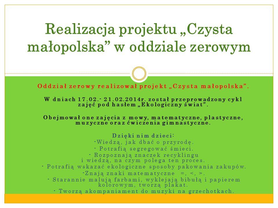 Oddział zerowy realizował projekt Czysta małopolska.