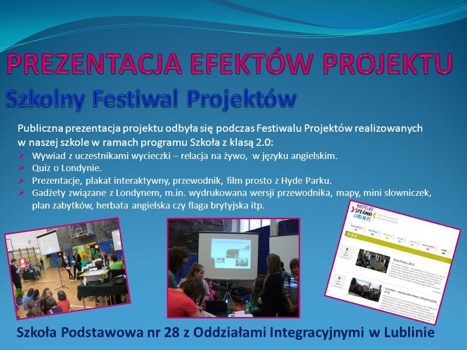 Publiczna prezentacja projektu odbyła się podczas Festiwalu Projektów realizowanych w naszej szkole w ramach programu Szkoła z klasą 2.0: Wywiad z uczestnikami wycieczki – relacja na żywo, w języku angielskim.