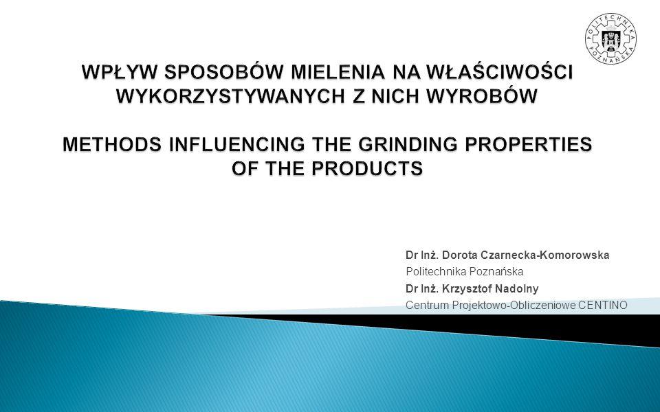 Dr Inż. Dorota Czarnecka-Komorowska Politechnika Poznańska Dr Inż. Krzysztof Nadolny Centrum Projektowo-Obliczeniowe CENTINO