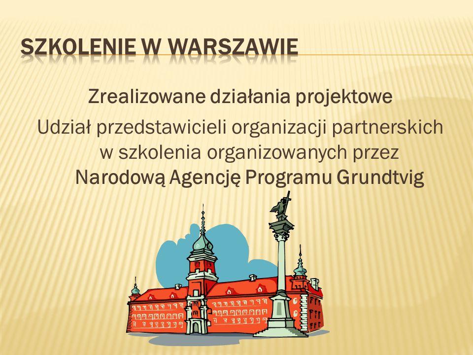 Zrealizowane działania projektowe Udział przedstawicieli organizacji partnerskich w szkolenia organizowanych przez Narodową Agencję Programu Grundtvig