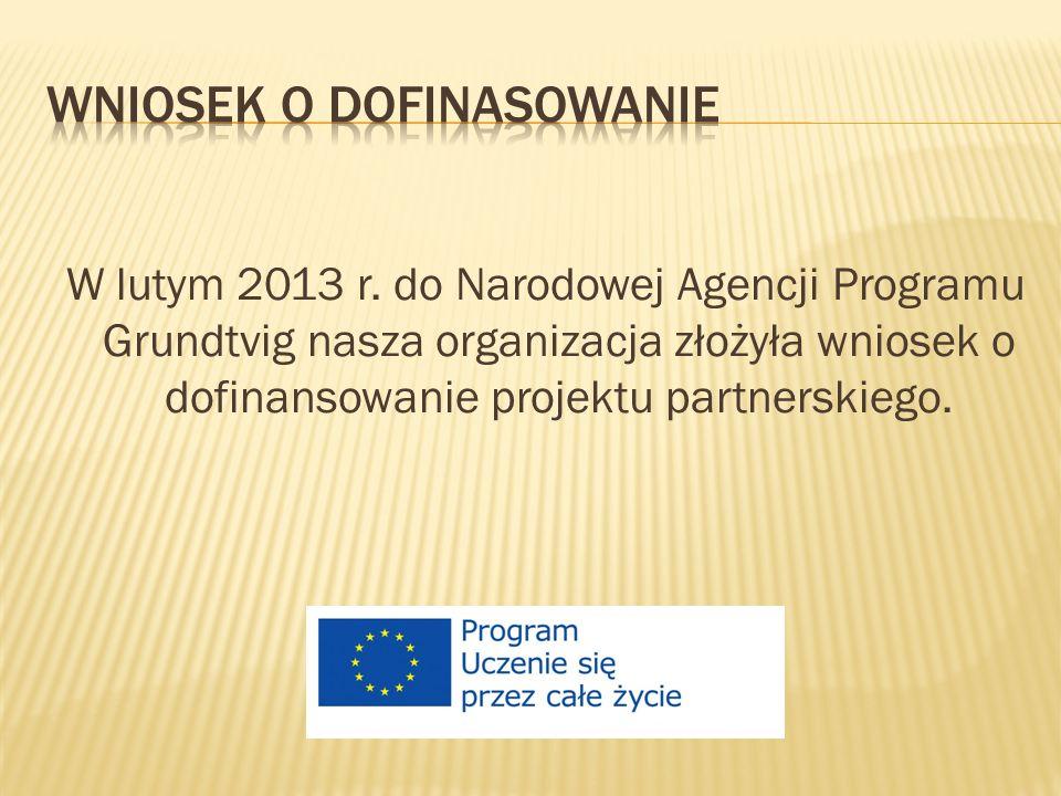 W lipcu 2013 Narodowa Agencja Programu Grundtvig ogłosiła wyniki konkursu.