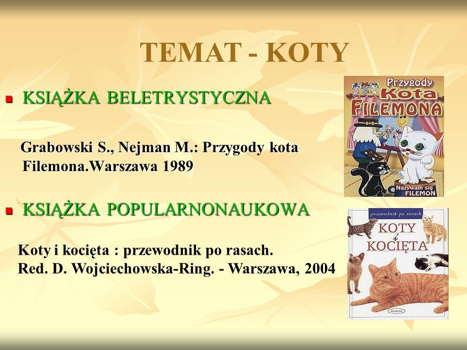 KSIĄŻKA BELETRYSTYCZNA KSIĄŻKA BELETRYSTYCZNA Grabowski S., Nejman M.: Przygody kota Filemona.Warszawa 1989 Grabowski S., Nejman M.: Przygody kota Fil