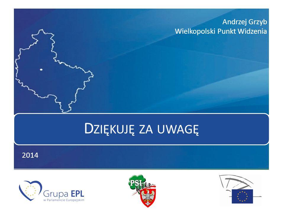 Andrzej Grzyb Wielkopolski Punkt Widzenia D ZIĘKUJĘ ZA UWAGĘ 2014
