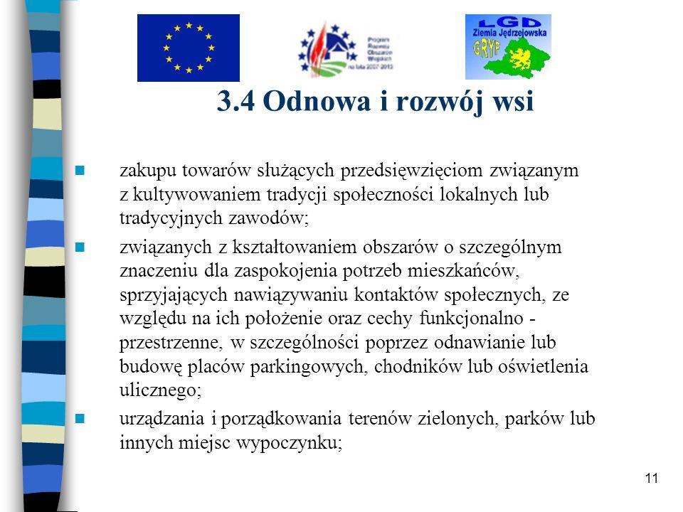 11 3.4 Odnowa i rozwój wsi zakupu towarów służących przedsięwzięciom związanym z kultywowaniem tradycji społeczności lokalnych lub tradycyjnych zawodó