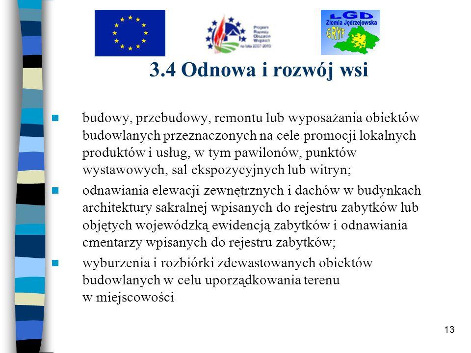 13 3.4 Odnowa i rozwój wsi budowy, przebudowy, remontu lub wyposażania obiektów budowlanych przeznaczonych na cele promocji lokalnych produktów i usłu