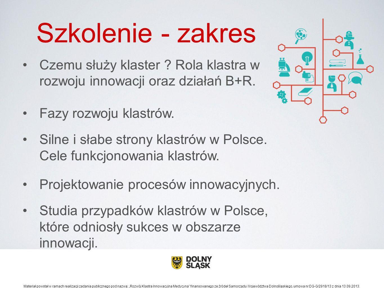 Materiał powstał w ramach realizacji zadania publicznego pod nazwa ̨ : Rozwój Klastra Innowacyjna Medycyna finansowanego ze źródeł Samorza ̨ du Województwa Dolnośla ̨ skiego, umowa nr DG-G/2918/13 z dnia 13.09.2013.