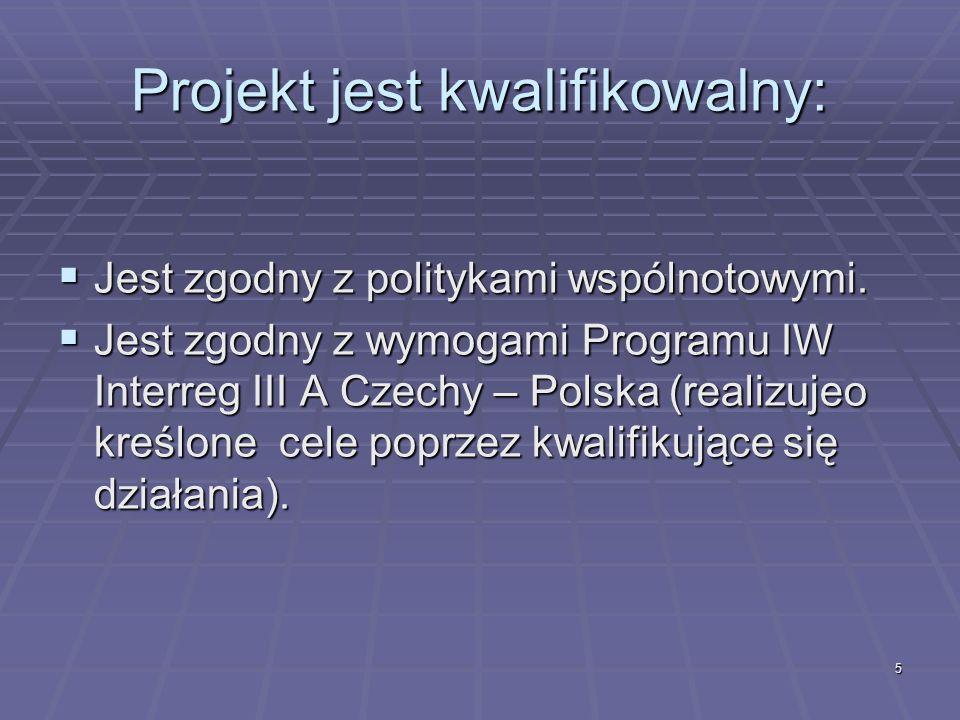 5 Projekt jest kwalifikowalny: Jest zgodny z politykami wspólnotowymi.
