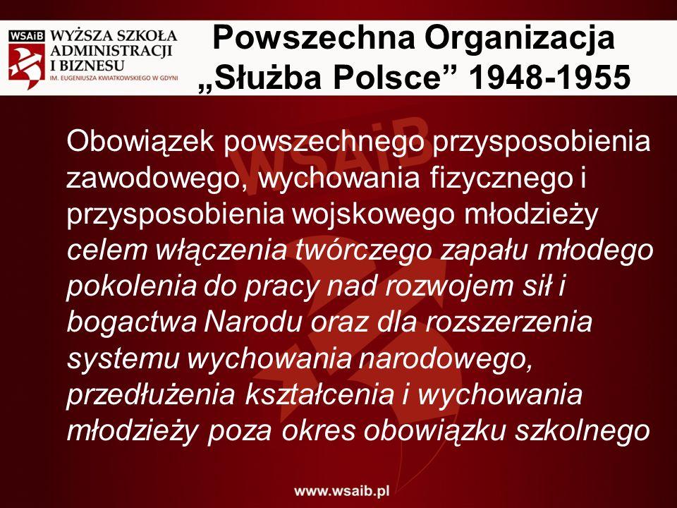 Powszechna Organizacja Służba Polsce 1948-1955 Obowiązek powszechnego przysposobienia zawodowego, wychowania fizycznego i przysposobienia wojskowego m