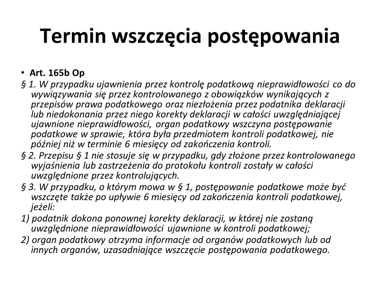 Termin wszczęcia postępowania Art.165b Op § 1.
