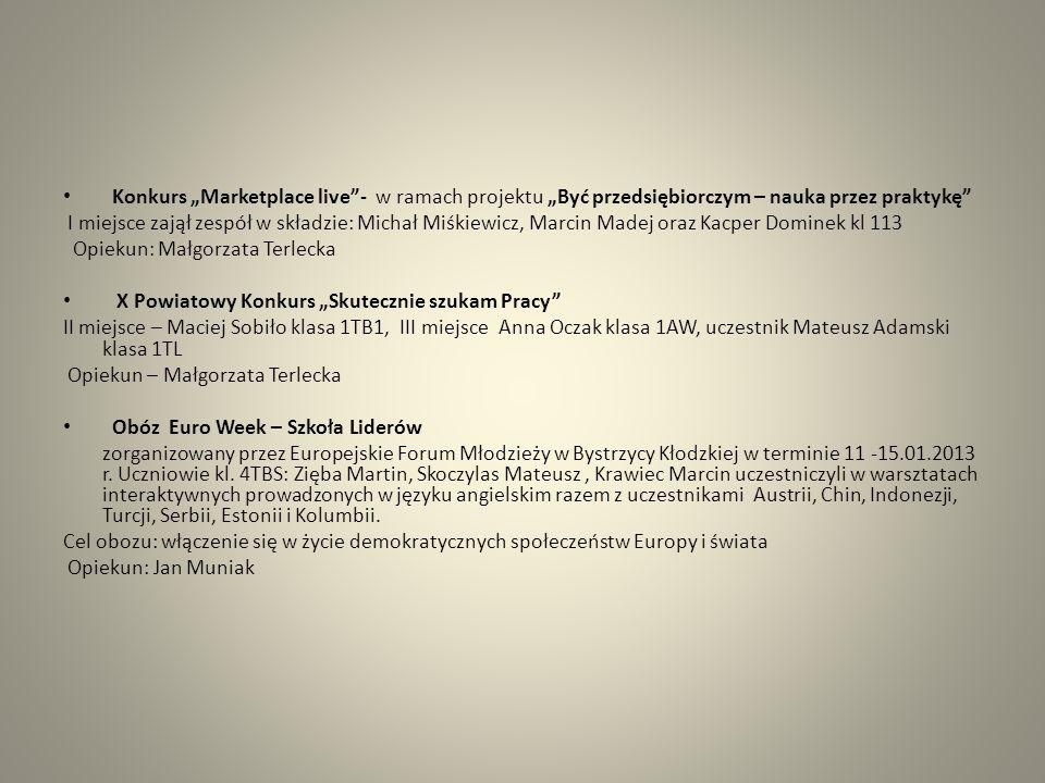 Konkurs Marketplace live- w ramach projektu Być przedsiębiorczym – nauka przez praktykę I miejsce zajął zespół w składzie: Michał Miśkiewicz, Marcin M