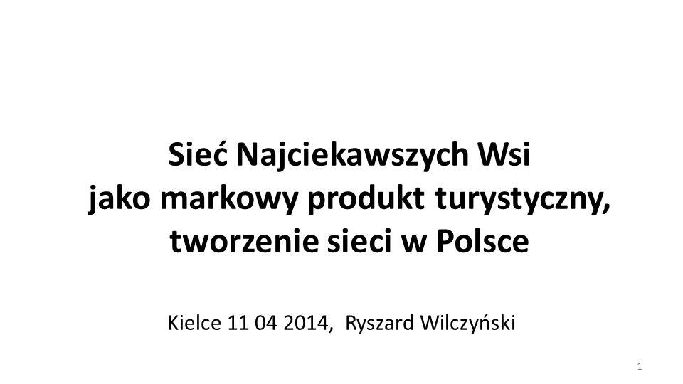 Sieć Najciekawszych Wsi jako markowy produkt turystyczny, tworzenie sieci w Polsce Kielce 11 04 2014, Ryszard Wilczyński 1