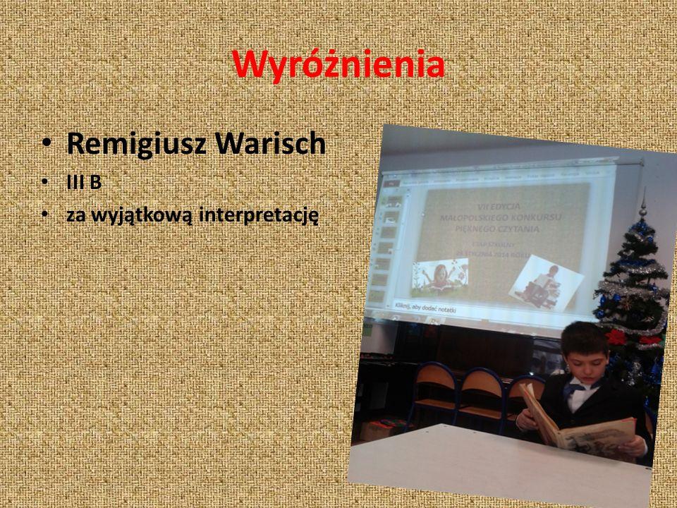 Wyróżnienia Remigiusz Warisch III B za wyjątkową interpretację