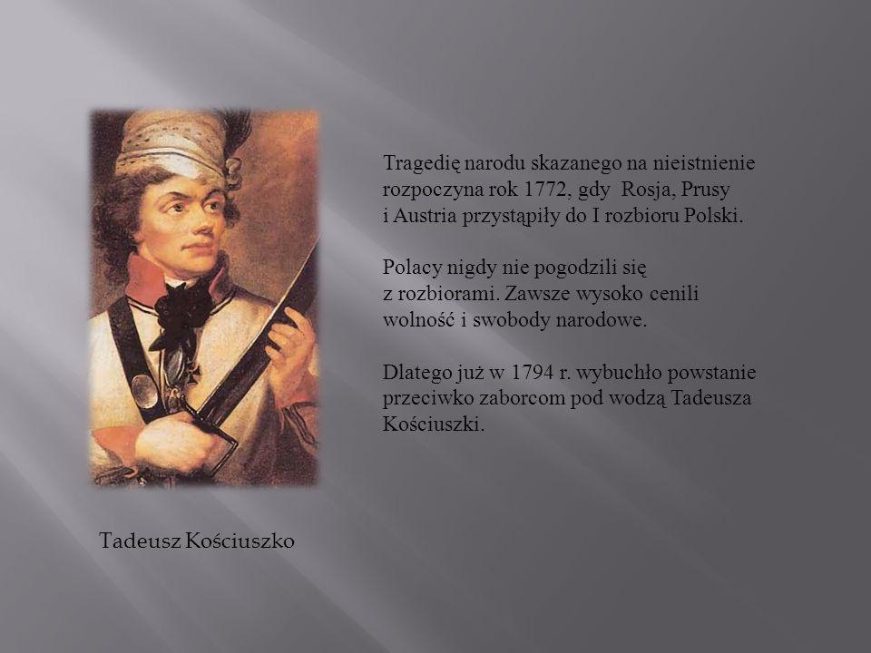 Tragedię narodu skazanego na nieistnienie rozpoczyna rok 1772, gdy Rosja, Prusy i Austria przystąpiły do I rozbioru Polski.