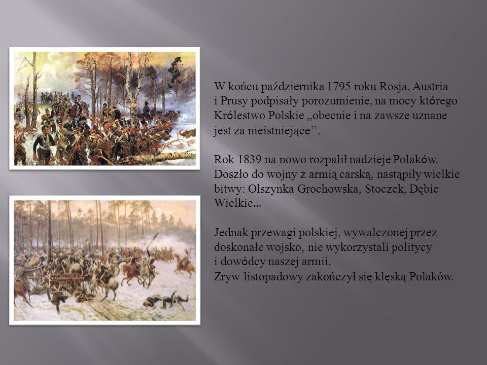W końcu października 1795 roku Rosja, Austria i Prusy podpisały porozumienie, na mocy kt ó rego Kr ó lestwo Polskie obecnie i na zawsze uznane jest za nieistniejące.