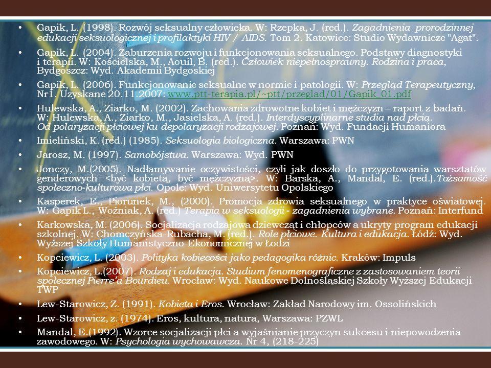 Gapik, L.(1998). Rozwój seksualny człowieka. W: Rzepka, J.