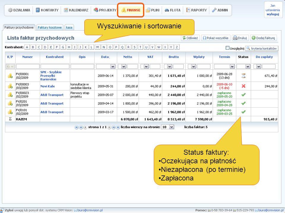 Wyszukiwanie i sortowanie Status faktury: Oczekująca na płatność Niezapłacona (po terminie) Zapłacona