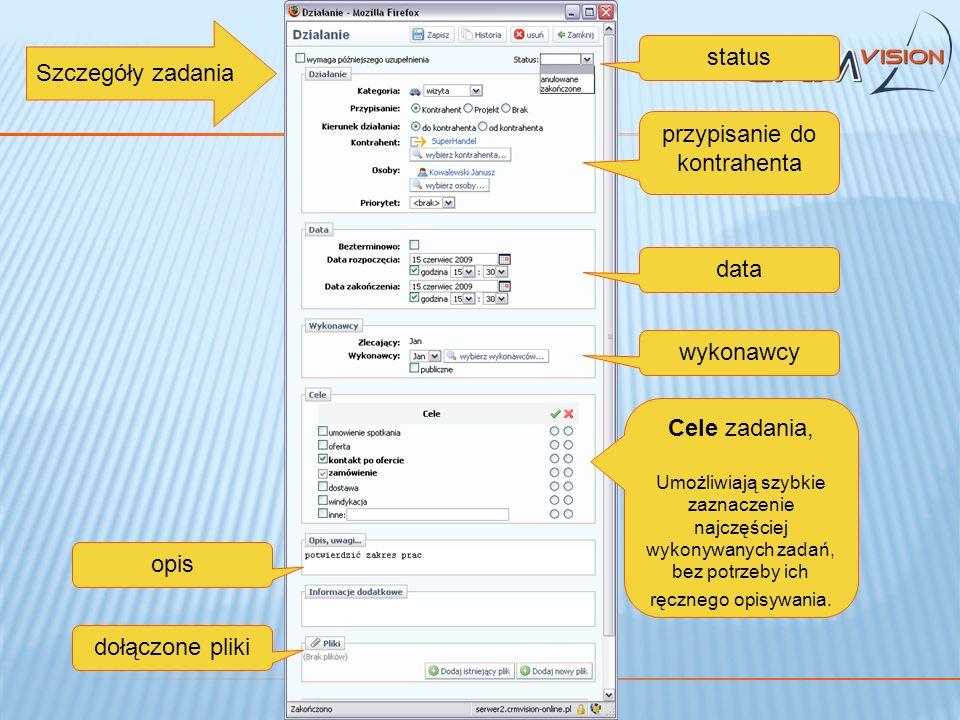 status przypisanie do kontrahenta Szczegóły zadania data wykonawcy Cele zadania, Umożliwiają szybkie zaznaczenie najczęściej wykonywanych zadań, bez p