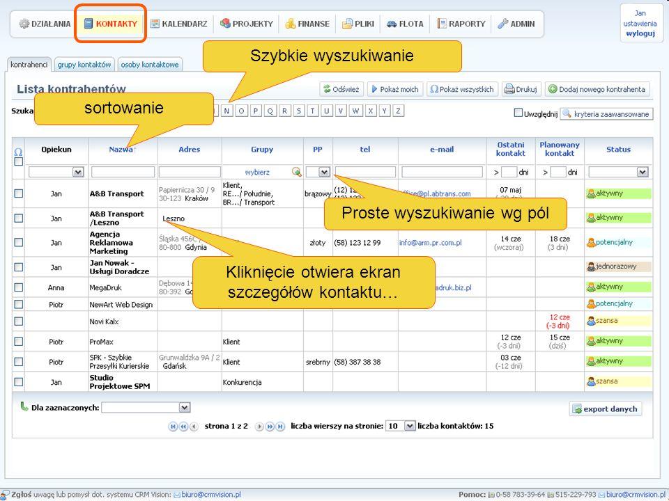 Szybkie wyszukiwanie sortowanie Proste wyszukiwanie wg pól Kliknięcie otwiera ekran szczegółów kontaktu…