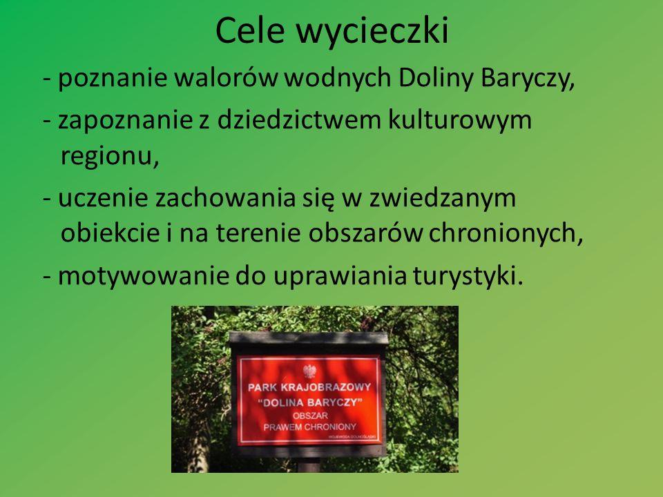 Cele wycieczki - poznanie walorów wodnych Doliny Baryczy, - zapoznanie z dziedzictwem kulturowym regionu, - uczenie zachowania się w zwiedzanym obiekc